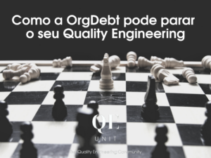 article-qe-unit-how-orgdebt-can-make-fail-quality-engineering-pt