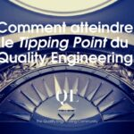 Comment atteindre le Tipping Point du Quality Engineering