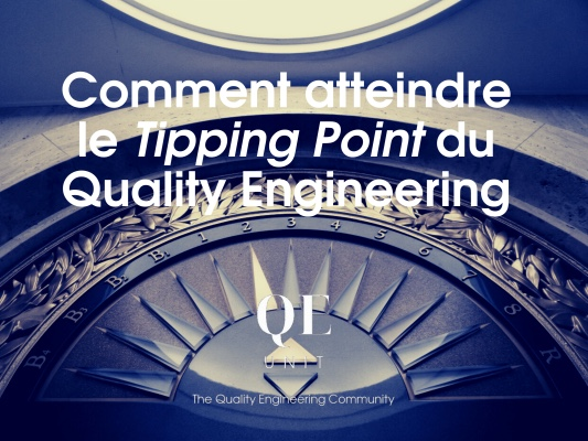"""Comment atteindre le Tipping Point du Quality Engineering<span class=""""wtr-time-wrap after-title""""><span class=""""wtr-time-number"""">19</span> min read</span>"""