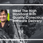 Meet The High Standard With Quality Conscious Software Delivery